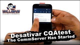 Como Remover CQAtest Motorola, Desativar The CommServer has Started
