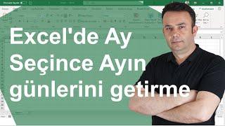 Excel'de Ay Seçince Ayın günlerini getirme  ve KB uygulaması [Canlı Yayın]- 631.video   Ömer BAĞCI