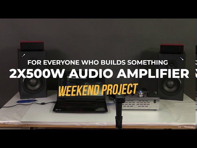 500W audio amplifier weekend project