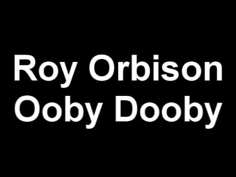 Roy Orbison - Ooby Dooby - BEST VERSION!