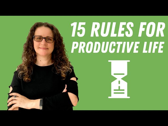 15 Amazing Rules to Make You More Productive and  (Make Your Life Easier)