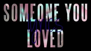 Lewis Capaldi - Someone You Loved - lyrcis