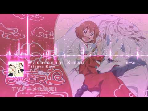 Gingitsune - Wasureenai Kioku (Edited)