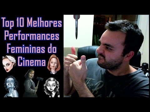 Top 10 Melhores Performances Femininas do Cinema