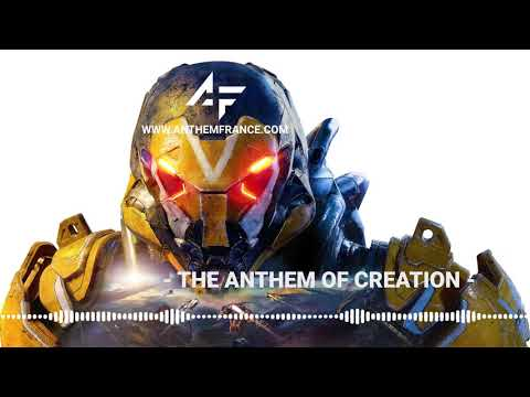 Anthem OST - The Anthem of Creation - Anthem France