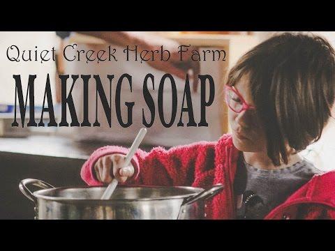 MAKING SOAP: Quiet Creek Herb Farm