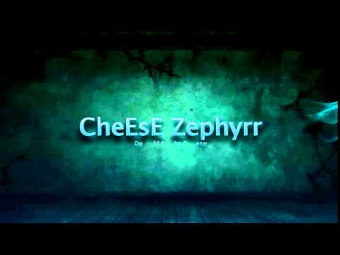 CheEsE Zephyrr Channel Intro
