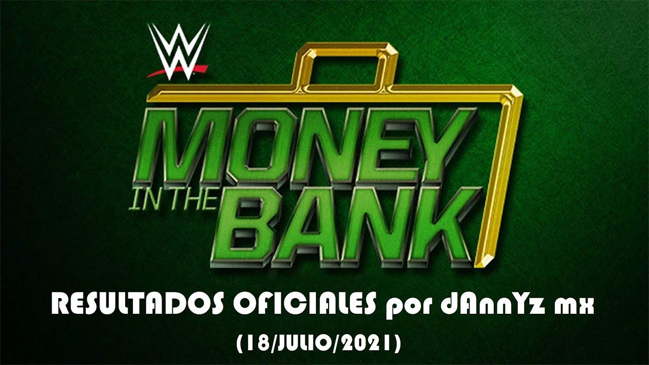 ¡Resultados Oficiales de WWE Money in the Bank 2021 por dAnnYz mx! (18/Julio/2021)