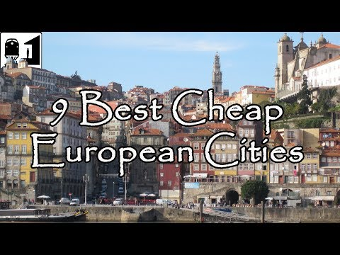 9 Best Inexpensive Cities in Europe to Visit on a Budget