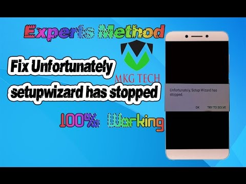 |Experts Method|FIX UNFORTUNATELY SETUP WIZARD HAS STOPPED Google play  services also[MKG TECH©] by MKG TECH