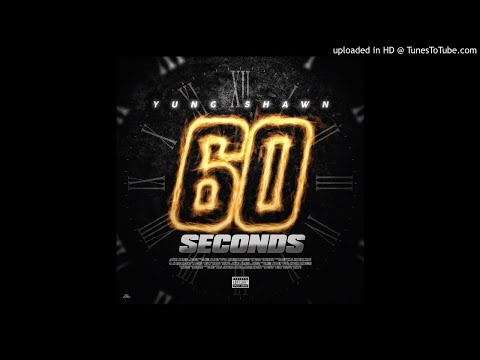Yung Shawn - 60 Seconds