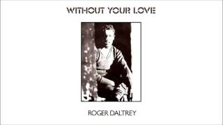 Gambar cover Roger Daltrey - Without Your Love