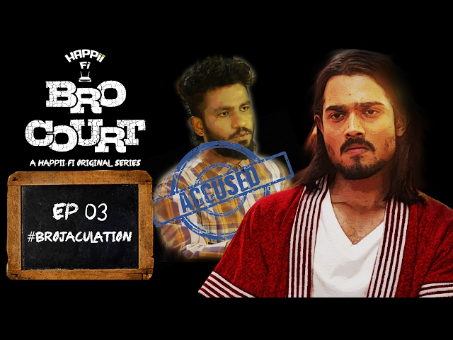 BRO COURT | EPISODE 3 | #BROJACULATION | BHUVAN BAM (BB Ki Vines)