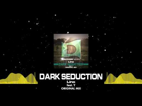 Lino Feat. Y - Dark Seduction (Out Now) [Discovery Music]