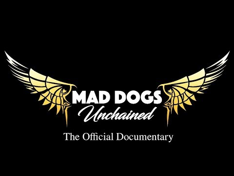 Mad Dogs Unchained Official Documentary