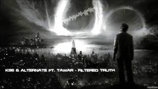 K96 & Alternate ft. Tawar - Filtered Truth [HQ Original]