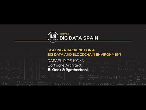 Scaling a backend for a big data and blockchain environment by Rafael Rios Moya