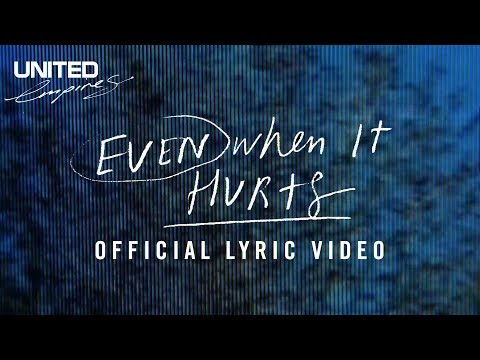 Even When it Hurts Praise Song  Lyric   Hillsong UNITED