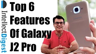 top 6 features of samsung galaxy j2 pro   intellect digest