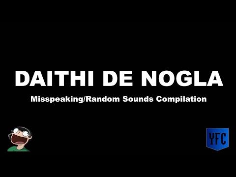 DAITHI DE NOGLA Misspeaking and Random Sounds Compilation - Best of Daithi De Nogla