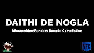 DAITHI DE NOGLA Misspeaking and Random Sounds Compilation - Best of Daithi De Nogla thumbnail