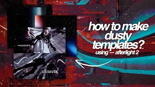 how to make dusty templates — afterlight 2