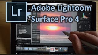 Optimizing Adobe Lightroom for Surface Pro 4 and Windows 10 Tablets Using Tablet Pro