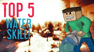 Top 5 Water Skilli [mchc.pl][mc.skkf.net]