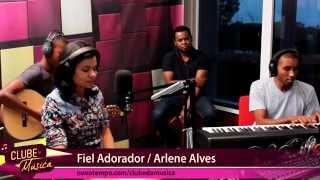 Fiel Adorador - Arlene Alves