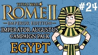 Total War: Rome 2 - Imperator Augustus Egypt Campaign - Part 24!
