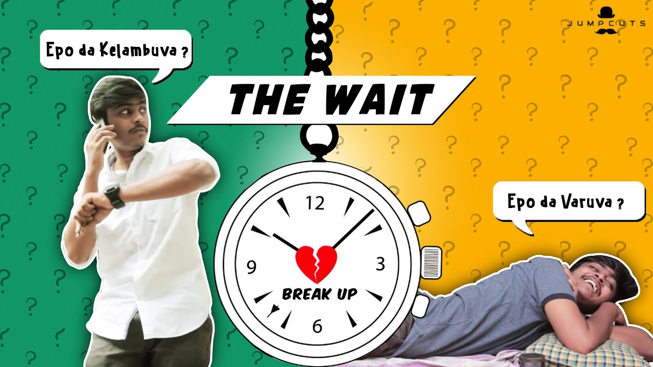 The Wait | Jump cuts | Hari Baskar | Naresh