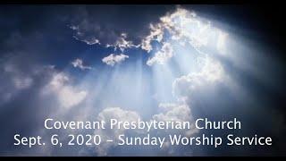 September 6, 2020 - Sunday Worship Service