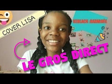 LE MONDE DE LISA // LE GROS DIRECT