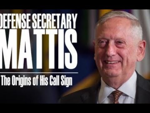 Secretary Mattis speaks on the Origins of his Call Sign: CHAOS and Nickname Mad Dog