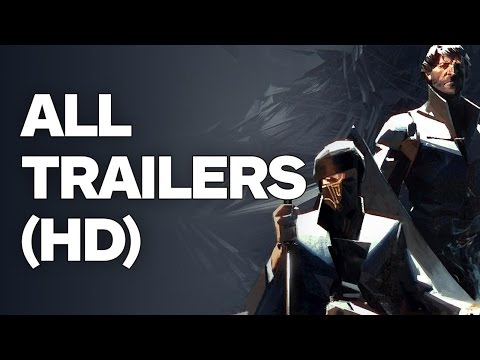 Dishonored 2 - All Trailers (2016)