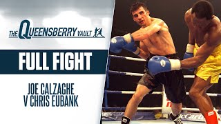JOE CALZAGHE v CHRIS EUBANK (FULL FIGHT) | WORLD SUPER MIDDLEWEIGHT TITLE | THE QUEENSBERRY VAULT