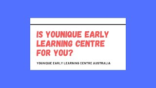 Q&A Is Younique Early Learning Centre for You?
