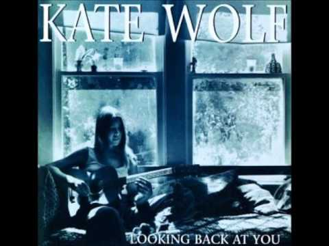Kate Wolf - These Days