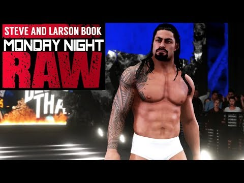 Roman's BACK With A New Look! Steve and Larson Book WWE RAW Ep. 10 (WWE 2K18 Gameplay)