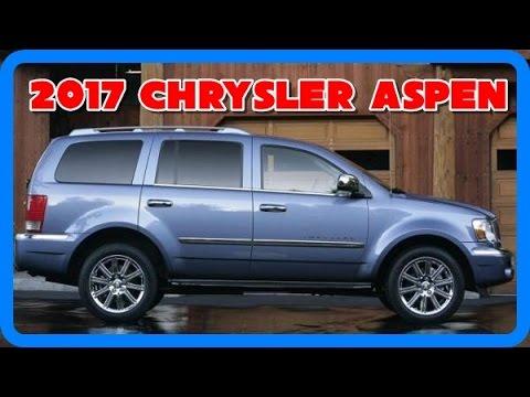 2017 Chrysler Aspen Redesign Interior And Exterior Youtube
