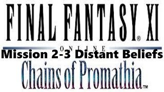 Final Fantasy XI - Chains of Promathia - Mission 2-3 - Distant Beliefs