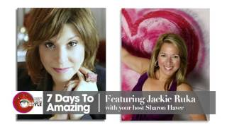 How to Be Happy with America's Happyologist -Jackie Ruka [7 Days To Amazing Podcast]