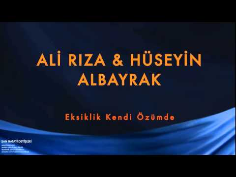 Ali Rıza & Hüseyin Albayrak (feat. Erkan Oğur) - Eksiklik Kendi Özümde