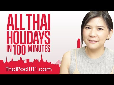 Learn ALL Thai Holidays in 100 Minutes!