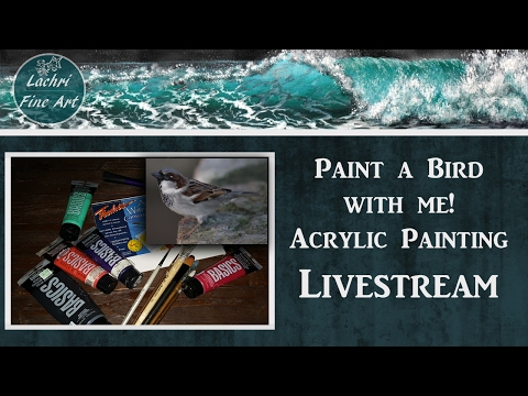 Real Time Sparrow Acrylic Painting Livestream w/ Lachri