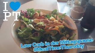 Low Carb in der Mittagspause #MealTimeThursday