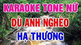 Liên Khúc Karaoke Tone Nữ Nhạc Vàng Bolero Trữ Tình | Dù Anh nghèo - Hạ Thương