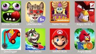 Zombie Tsunami,Little Kitten,Game Frenzy,Angry Birds 2,Dino Digger 3,Tom Jetski,Mario Run,AB Rio