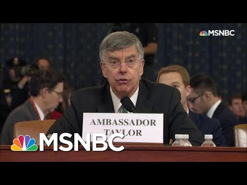 Bill Taylor Testifies Staff Member Heard Sondland Discuss 'The Investigations' With Trump | MSNBC