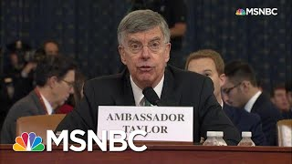 Bill Taylor Testifies Staff Member Heard Sondland Discuss 'The Investigations' With Trump | MSNBC